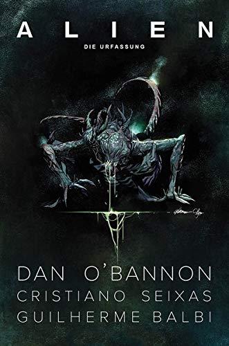 Alien: Die Urfassung: Basierend auf dem ursprünglichen Drehbuch von Dan O'Bannon