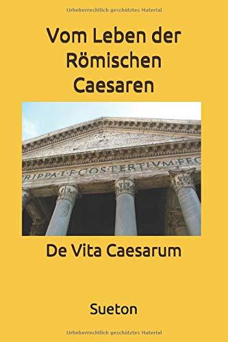 Vom Leben der Römischen Caesaren: De Vita Caesarum