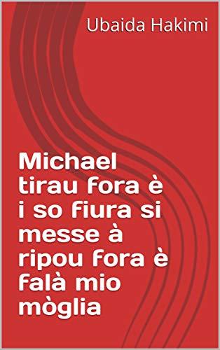 Michael tirau fora è i so fiura si messe à ripou fora è falà mio mòglia (Corsican Edition)