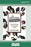 The Nonverbal Advantage: Secrets and Science of Body Language At Work (16pt Large Print Edition)