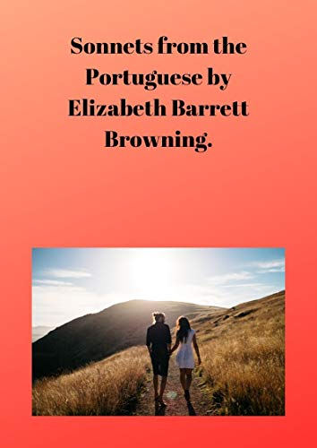 Elizabeth Barrett Browning : Sonnets from the Portuguese (English Edition)