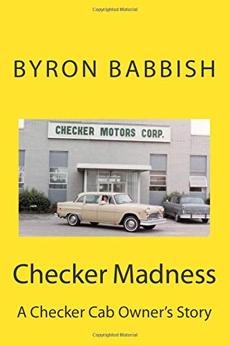 Compare Textbook Prices for Checker Madness: A Checker Cab Owner's Story  ISBN 9781493775460 by Babbish, Byron