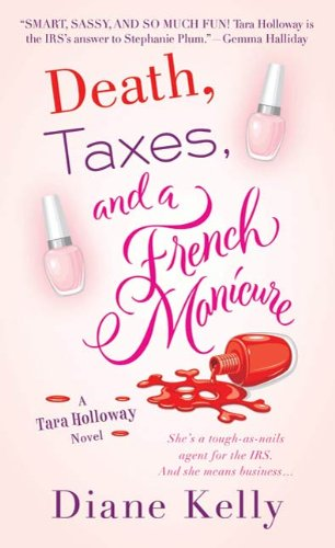 Death, Taxes, and a French Manicure: A Tara Holloway Novel (English Edition)