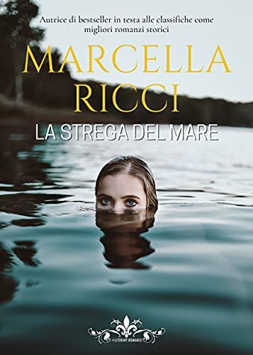 La strega del mare: (Collana Literary Romance) di [Marcella Ricci]