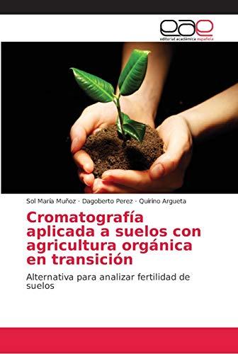 Cromatografía aplicada a suelos con agricultura orgánica en transición