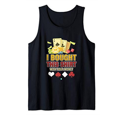 I Bought This S... With Your Money - Poker Gift Idea Camiseta sin Mangas
