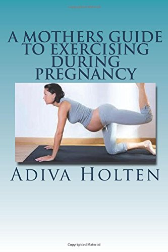 A Mothers Guide to Exercising During Pregnancy