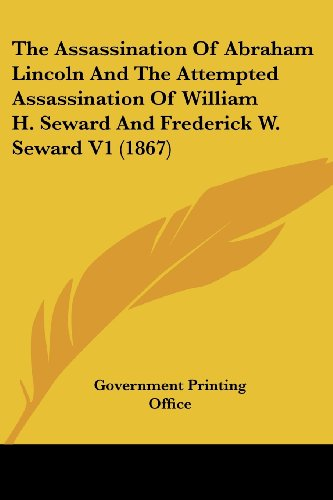 Price comparison product image The Assassination Of Abraham Lincoln And The Attempted Assassination Of William H. Seward And Frederick W. Seward V1 (1867)