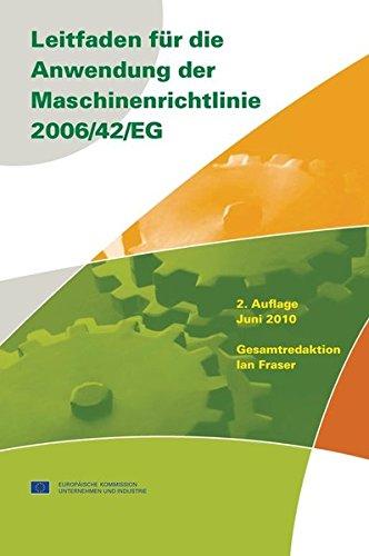 Leitfaden für die Anwendung der Maschinenrichtlinie 2006/42/EG: Deutsche Übersetzung der englischen Ausgabe 2010 (Beuth Praxis)