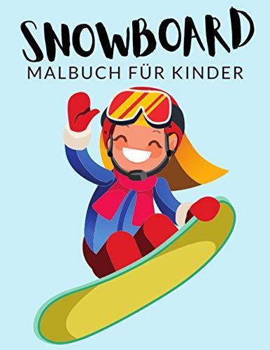Snowboard malbuch für kinder: Snowboarden Malbücher für Kinder, Über 30 Seiten zum Ausmalen, Perfekte Malvorlagen für Jungen, Mädchen und Kinder im ... Spaß garantiert! (Snowboard Färbung, Band 1)