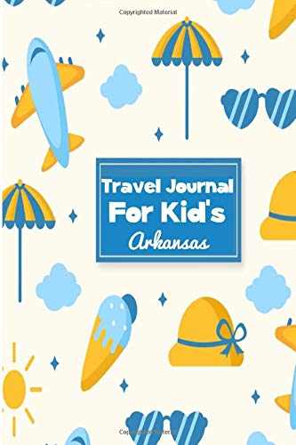 Travel Journal for Kid's Arkansas: 6 x 9 Lined Journal, 126 pages | Journal Travel | Memory Book | A Mindful Journal Travel | A Gift for Everyone | Arkansas |