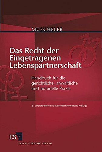 Das Recht der Eingetragenen Lebenspartnerschaft: Handbuch für die gerichtliche, anwaltliche und notarielle Praxis