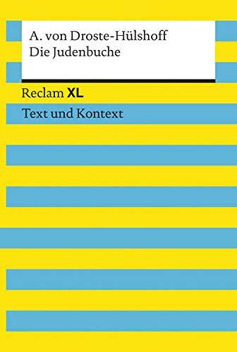 Die Judenbuche. Textausgabe mit Kommentar und Materialien: Reclam XL – Text und Kontext
