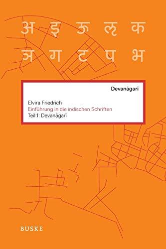 Einführung in die indischen Schriften / Einführung in die indischen Schriften. Teil 1: Devanagari
