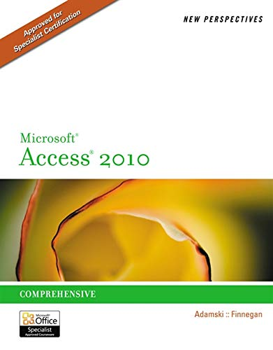 New Perspectives on Microsoft Office Access 2010 (New...