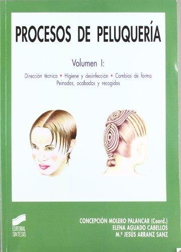 Procesos de peluquería. Vol. I: Dirección técnica, higiene y desinfección.