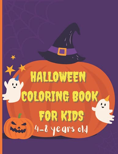 Halloween Coloring Book for kids 4-8 years old: Halloween Gifts For Kids,Coloring Book For Kids, Boys, Girls Ages 2- 4 and 4-8 Years old (Fun Halloween Gifts for Toddlers)