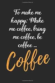 Bring Me Coffee: Coffee Book, Coffee Journal, Coffee Logbook, Coffee Notebook, Pour over book, Pour over journal, Pour over log, Pour Over Notebook