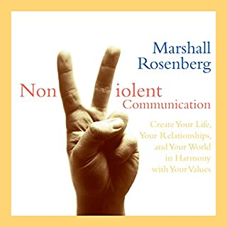 Nonviolent Communication     Create Your Life, Your Relationships, and Your World in Harmony with Your Values              By:                                                                                                                                 Marshall Rosenberg PhD                               Narrated by:                                                                                                                                 Marshall Rosenberg PhD                      Length: 5 hrs and 9 mins     265 ratings     Overall 4.8