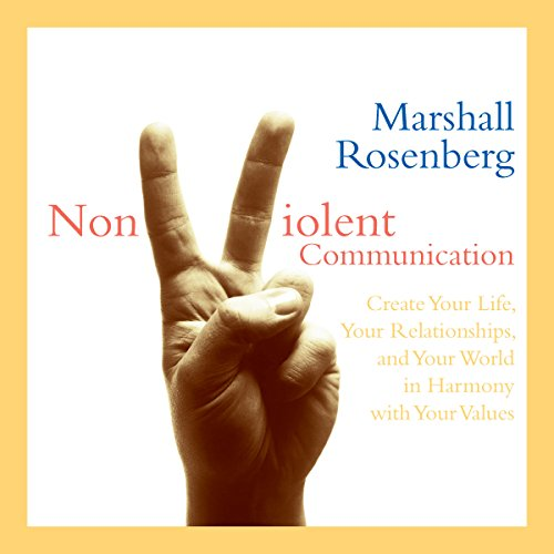 Nonviolent Communication     Create Your Life, Your Relationships, and Your World in Harmony with Your Values              Written by:                                                                                                                                 Marshall Rosenberg PhD                               Narrated by:                                                                                                                                 Marshall Rosenberg PhD                      Length: 5 hrs and 9 mins     9 ratings     Overall 4.8