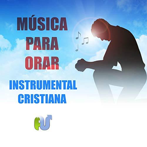 Música Para Orar Instrumental Cristiana