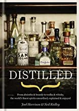 From absinthe & brandy to vodka & whisky, the world's finest artisan spirits unearthed, explained Distilled (Hardback) - Common