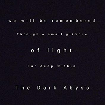 The Darkest Abyss
