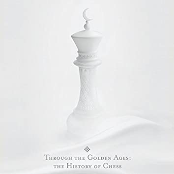 Through the Golden Ages: The History of Chess (Original Motion Picture Soundtrack)