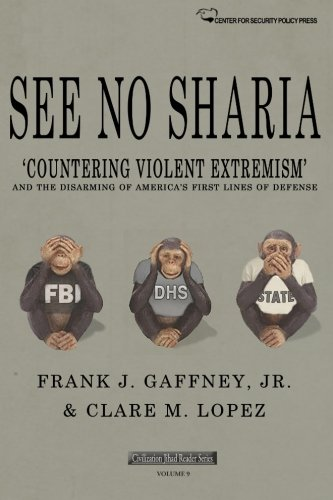 See No Sharia: 'Countering Violent Extremism' and the Disarming of America's First Line of Defense (Civilization Jihad R