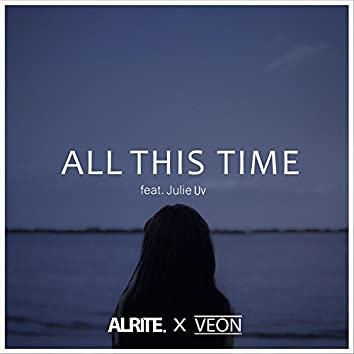 All This Time (feat. Julie Uv)