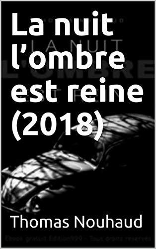 La nuit l'ombre est reine (2018) (French Edition)