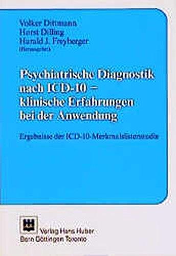 Psychiatrische Diagnostik nach ICD-10 - klinische Erfahrungen bei der Anwendung: Ergebnisse der ISD-10-Merkmalslistenstudie
