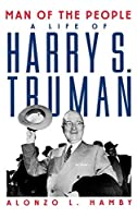 Man of the People: The Life of Harry S. Truman