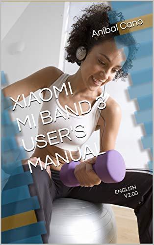 XIAOMI MI BAND 3 - USER'S MANUAL: ENGLISH - V2.00 (English Edition)