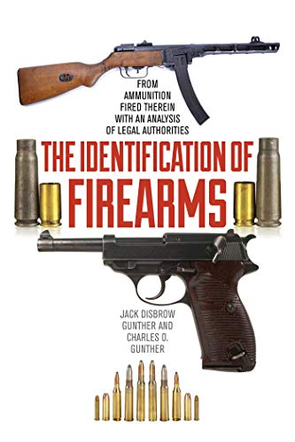 Compare Textbook Prices for The Identification of Firearms: From Ammunition Fired Therein With an Analysis of Legal Authorities  ISBN 9781632202765 by Gunther, Jack Disbrow,Gunther, Charles O.
