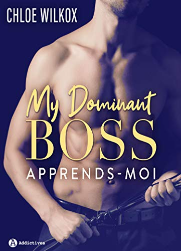 My Dominant Boss: Apprends-moi (French Edition)