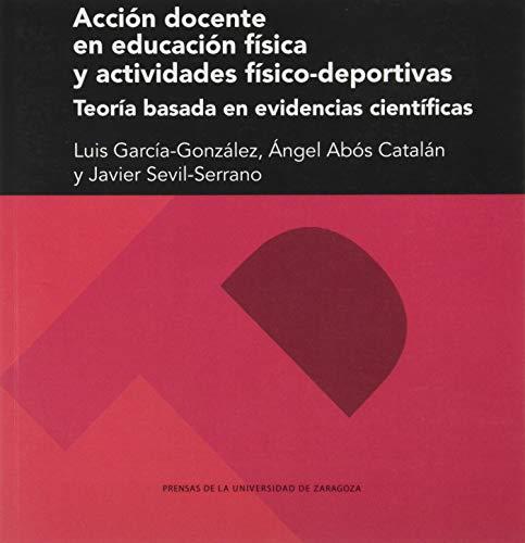 Acción docente En Educación Física y actividades físico-deportivas. Teoría basada En evidencias...