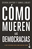 Cómo mueren las democracias (Divulgación)
