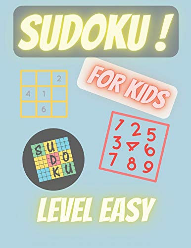 SUDOKU for KIDS LEVEL EASY: First Puzzle Books Large Print Logical Thinking