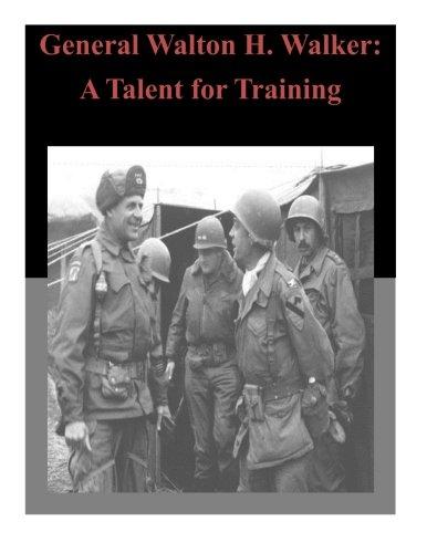 General Walton H. Walker: A Talent for Training