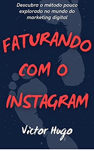 Faturando com Instagram: Quer aprender a ganhar dinheiro utilizando o instagram?