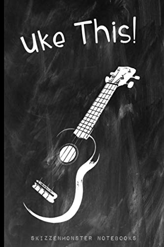 Uke This!: Your Personal Ukulele Songbook To Write Down Your Songs, Tabs, Chords and Fingerpicking
