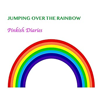 Jumping Over the Rainbow