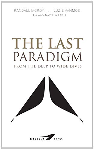THE LAST PARADIGM: From the deep to wide dives (ETERNAL WORLD Book 6) (English Edition)