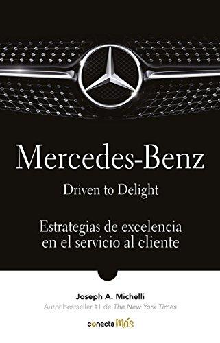 Mercedes-Benz. Driven to delight: Estrategias de excelencia en el servicio al...