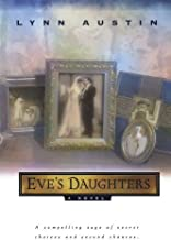 Eve's Daughters by Lynn Austin (1999-09-01)