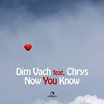 Now You Know (feat. Chrys)