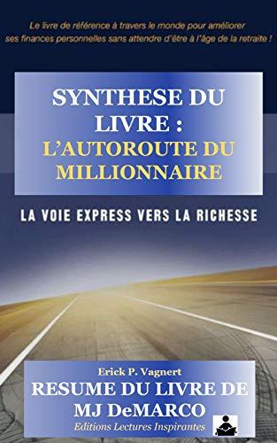 synthèse du livre : l'autoroute du millionnaire: voie express vers la richesse