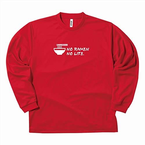 [9色]【ラーメン】NO RAMEN NO LIFE ドライ 長袖 Tシャツ ※らーめん おもしろ 面白 ハッピーTシャツ オリジナル ギフト プレゼント (レッド, XL)