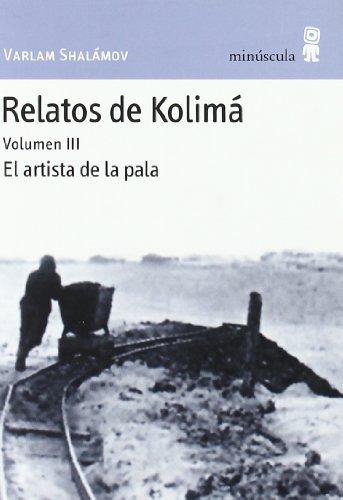 Relatos de Kolimá III: El artista de la pala: 3